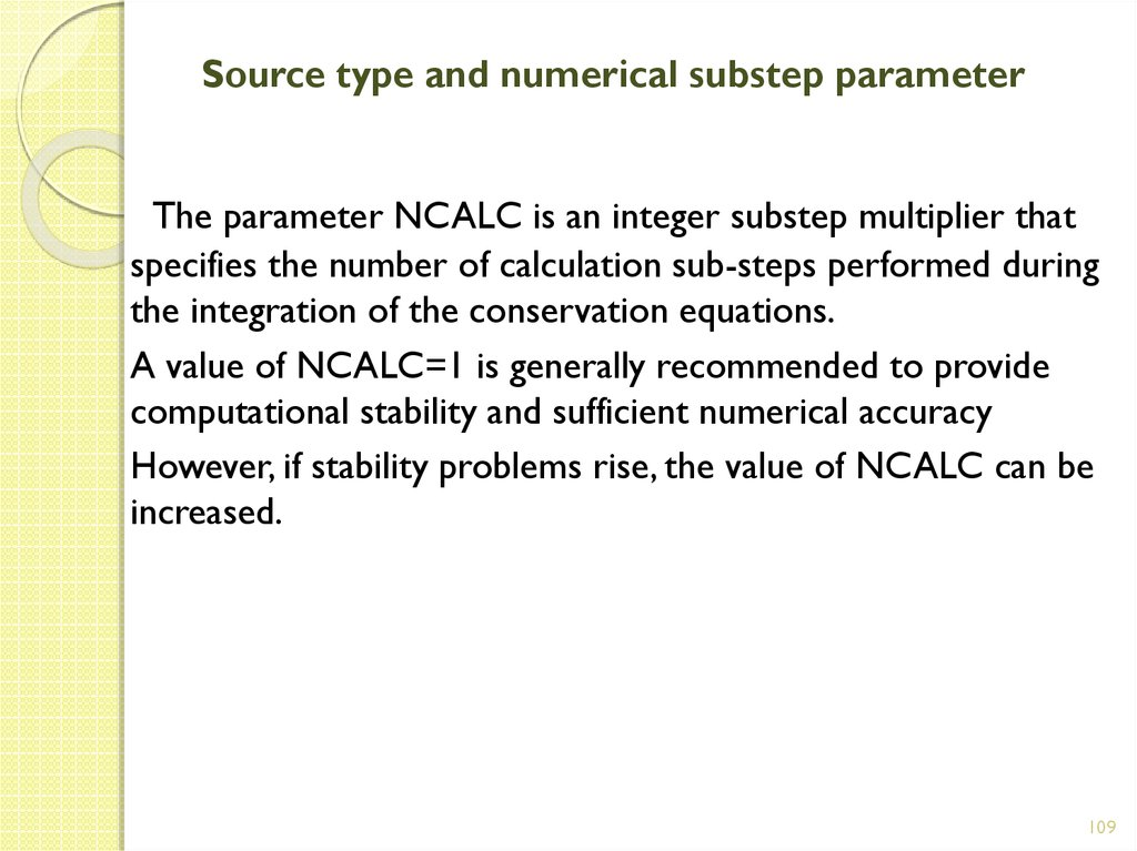 Source type and numerical substep parameter