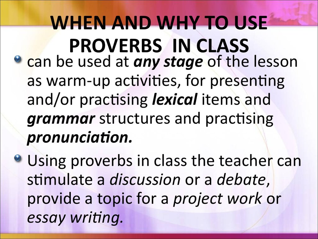 using proverbs in essays Proverbs & quotables: using very short texts for language learning kevin mccaughey regional english language officer office of english language programs washington, dc.