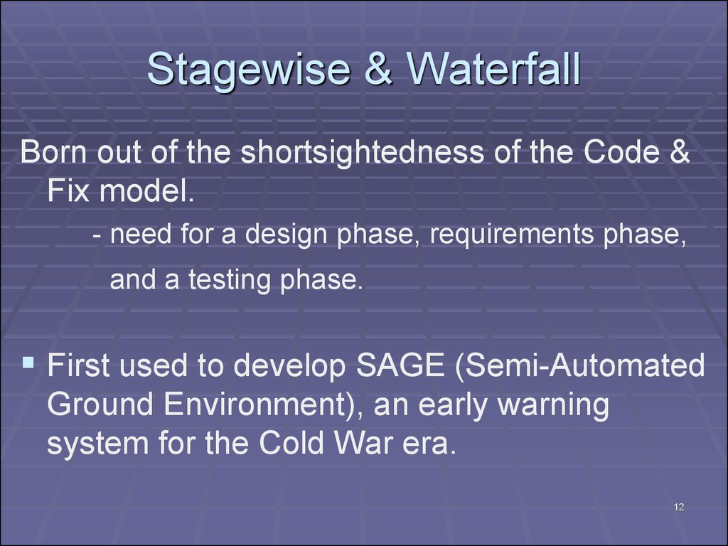 Stagewise & Waterfall