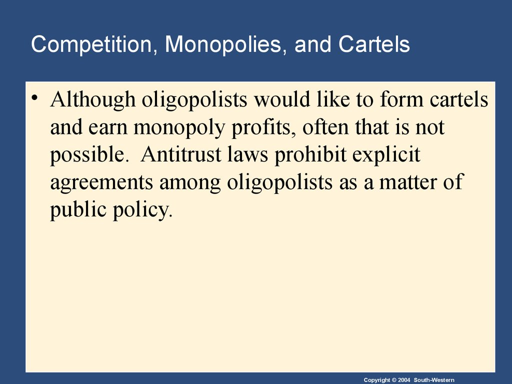 Competition, Monopolies, and Cartels