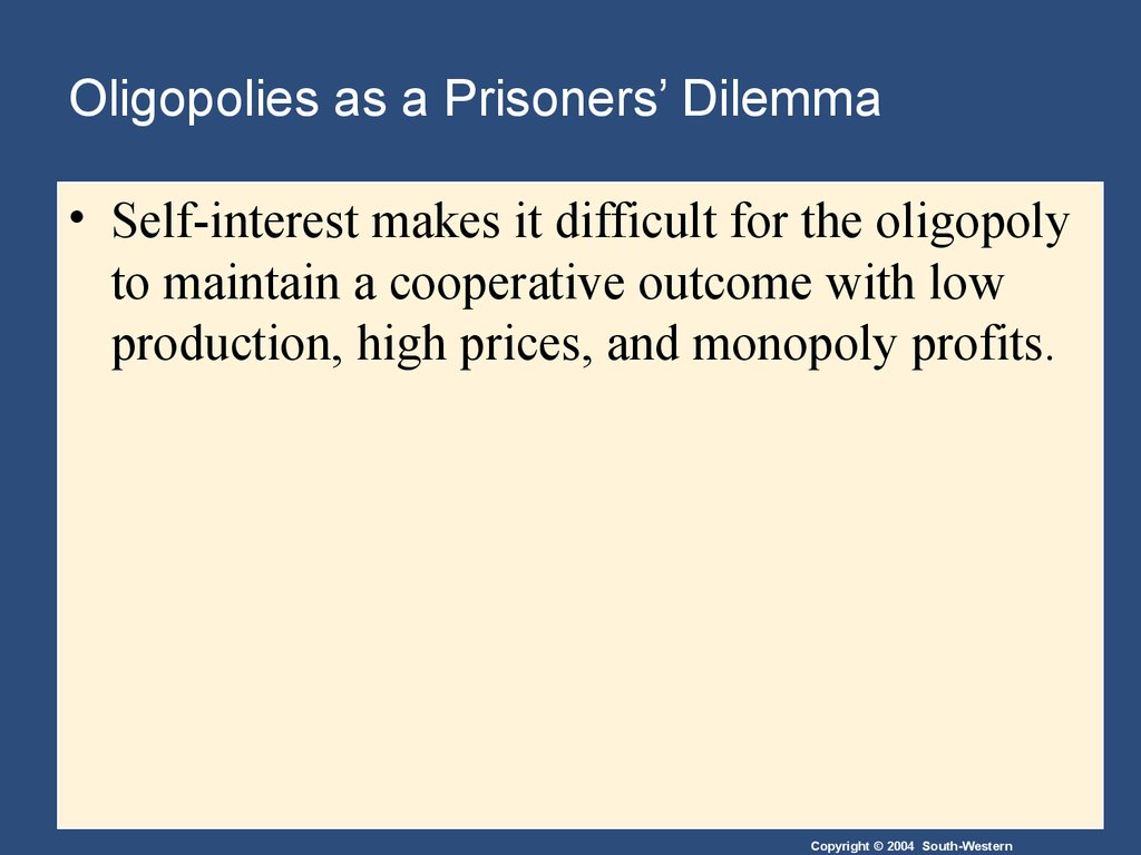 Oligopolies as a Prisoners' Dilemma