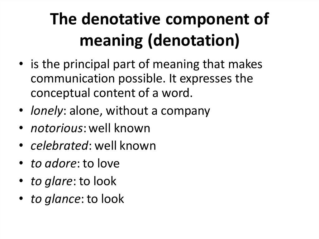 The denotative component of meaning (denotation)