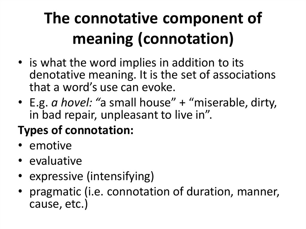 The connotative component of meaning (connotation)