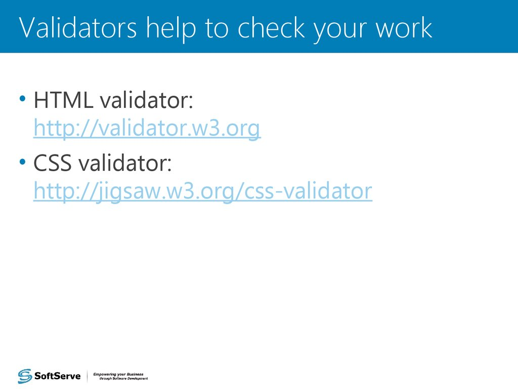 Validators help to check your work