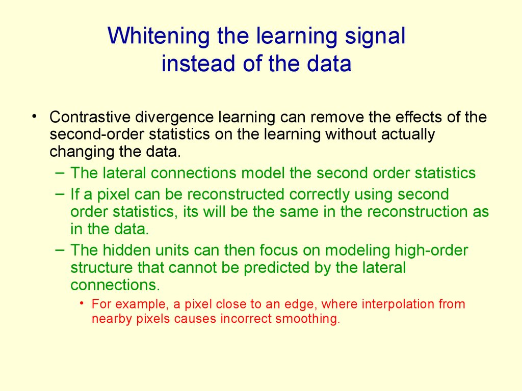 Whitening the learning signal instead of the data