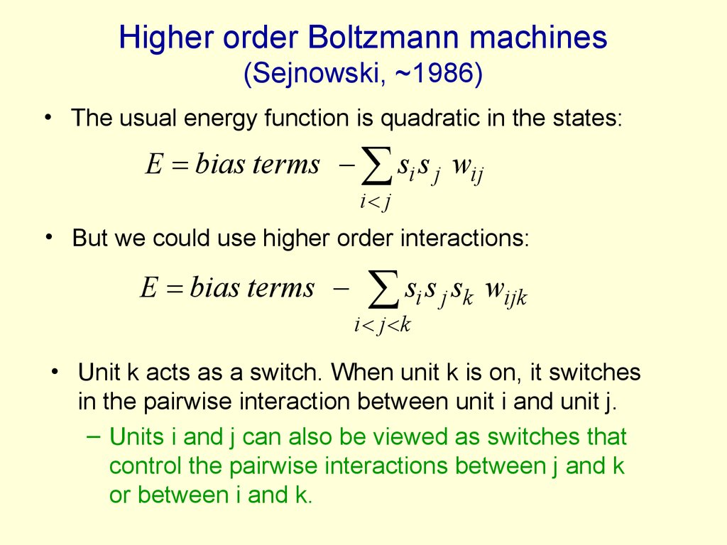 Higher order Boltzmann machines (Sejnowski, ~1986)