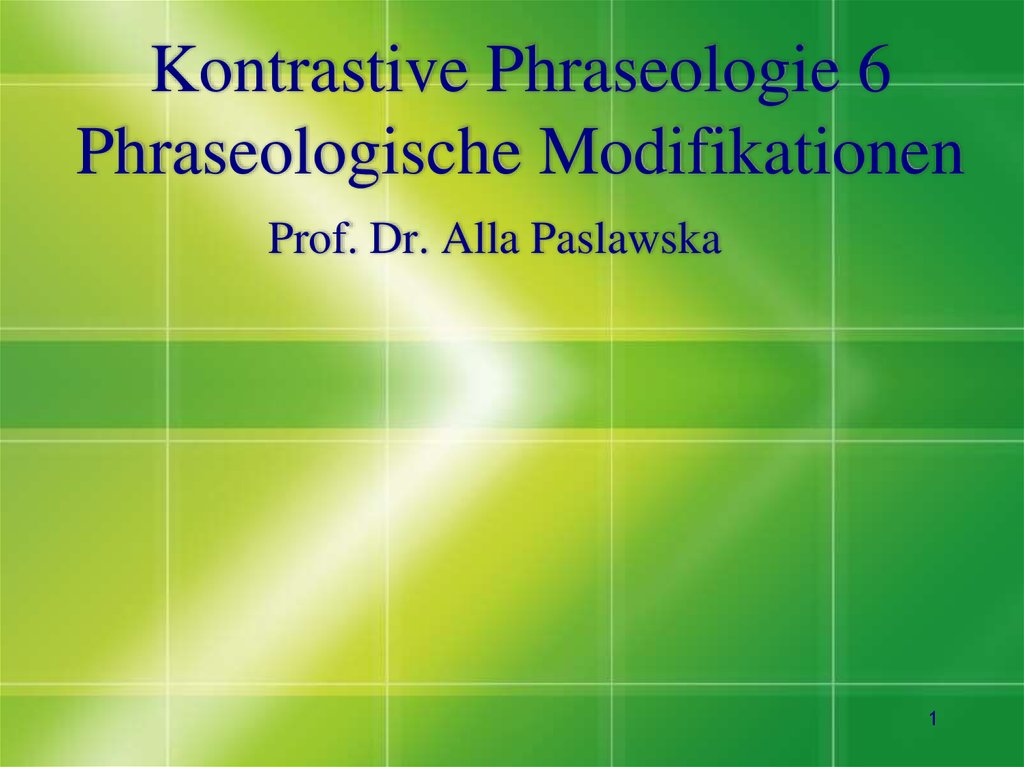 Kontrastive Phraseologie 6 Phraseologische Modifikationen