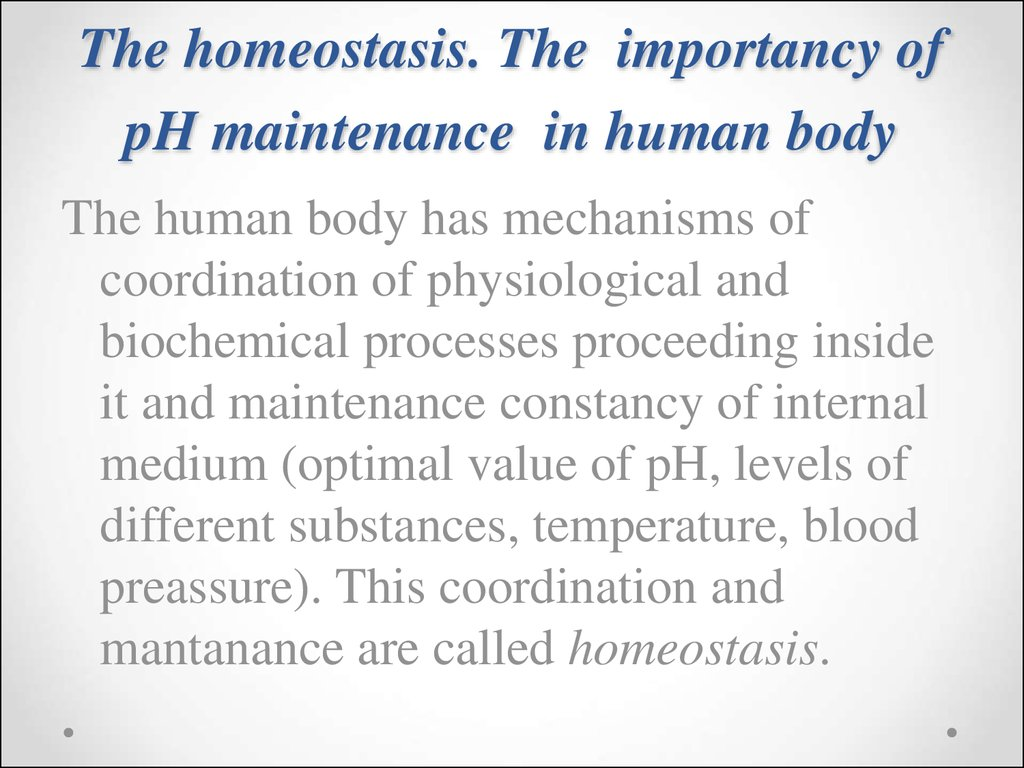 The homeostasis. The importancy of pH maintenance in human body