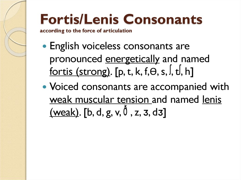 Fortis/Lenis Consonants according to the force of articulation