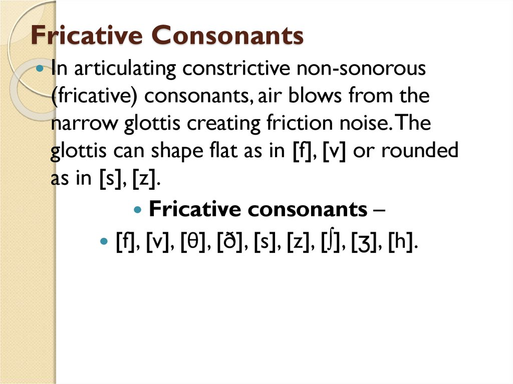 Fricative Consonants
