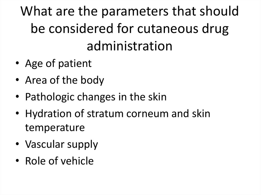 What are the parameters that should be considered for cutaneous drug administration