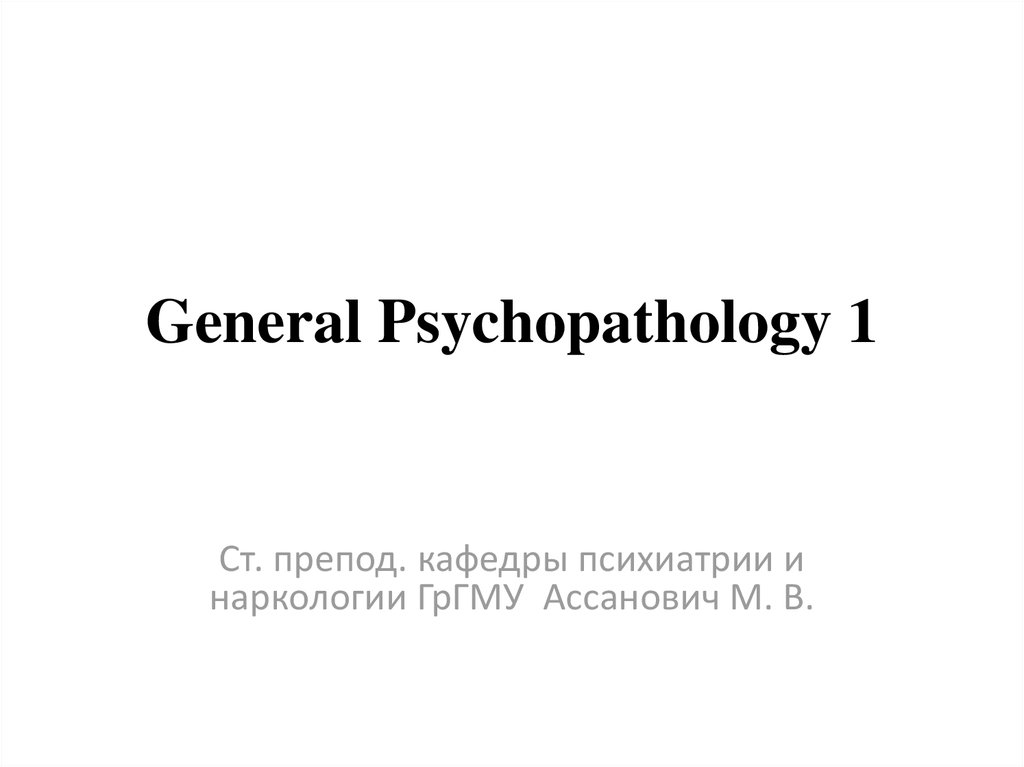 General Psychopathology 1