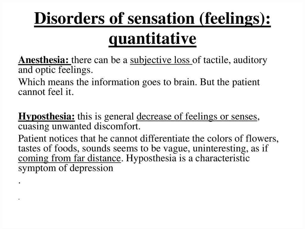 Disorders of sensation (feelings): quantitative