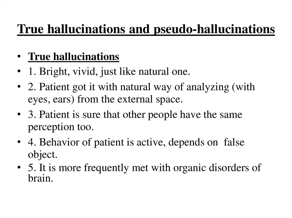 True hallucinations and pseudo-hallucinations