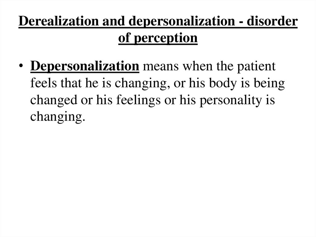 Derealization and depersonalization - disorder of perception