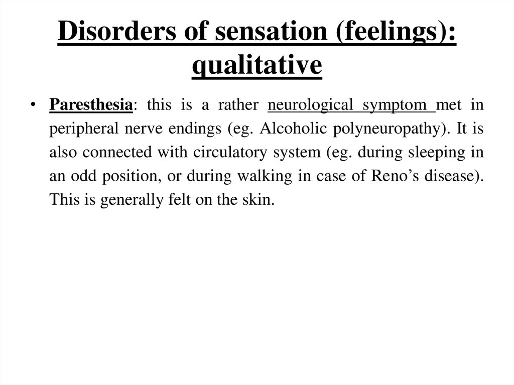 Disorders of sensation (feelings): qualitative