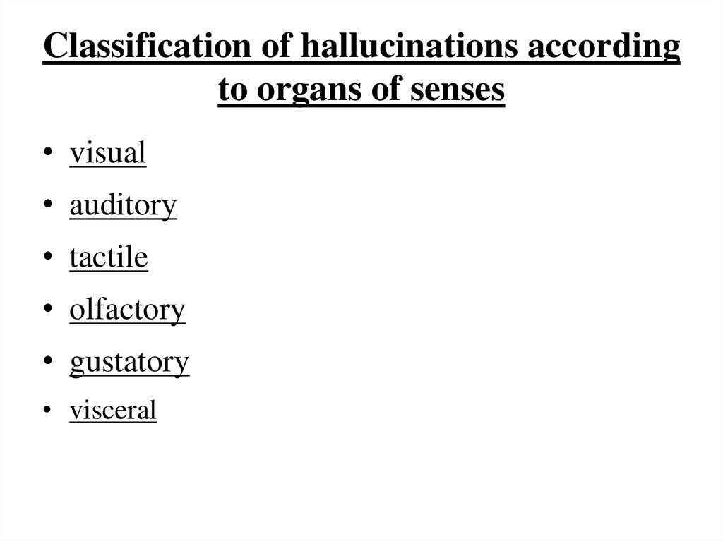 Classification of hallucinations according to organs of senses