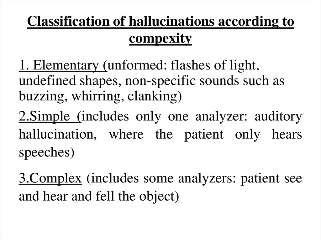 Classification of hallucinations according to compexity