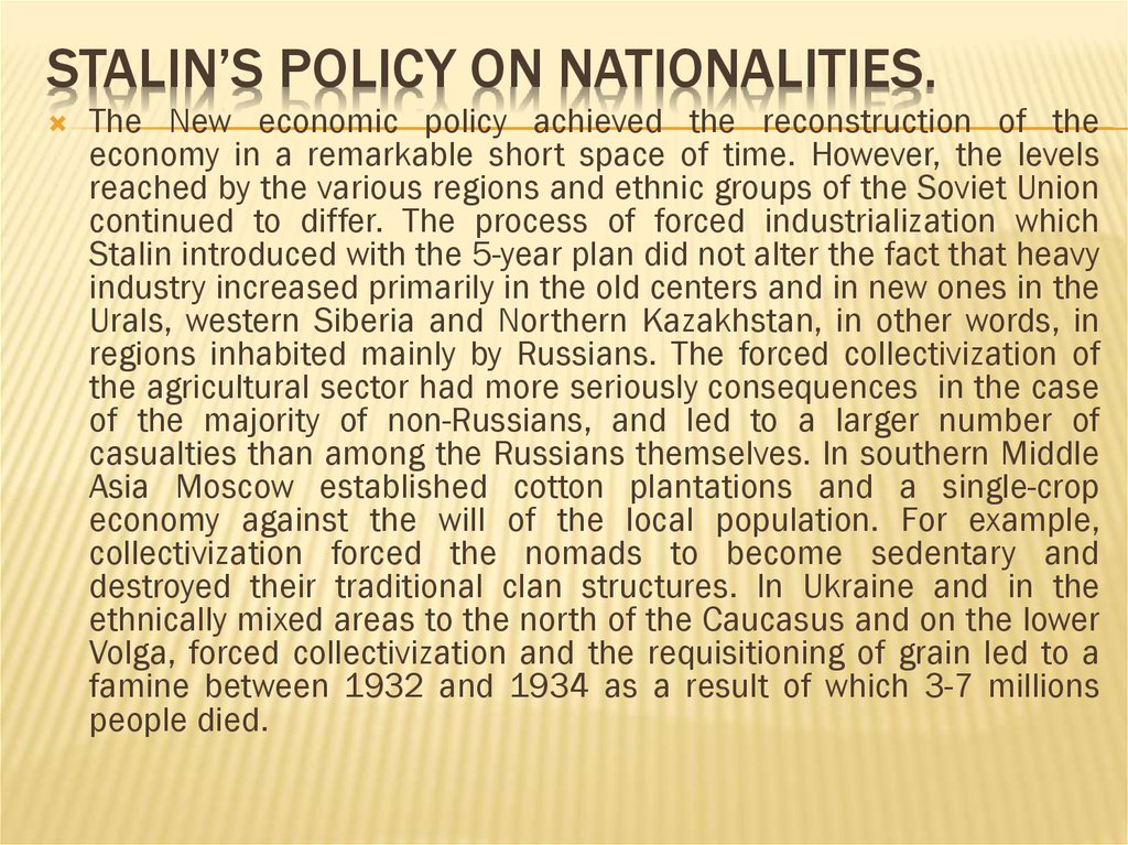 Stalin's policy on nationalities.