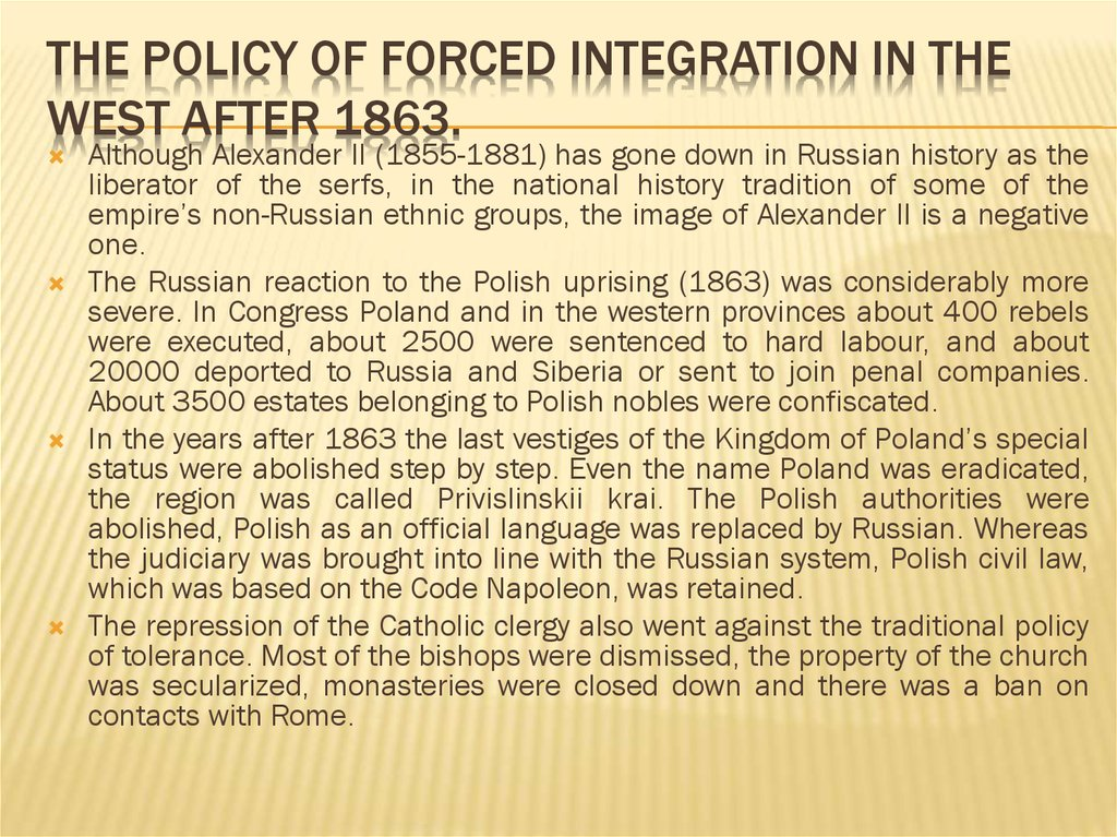 The Policy of Forced integration in the West after 1863.