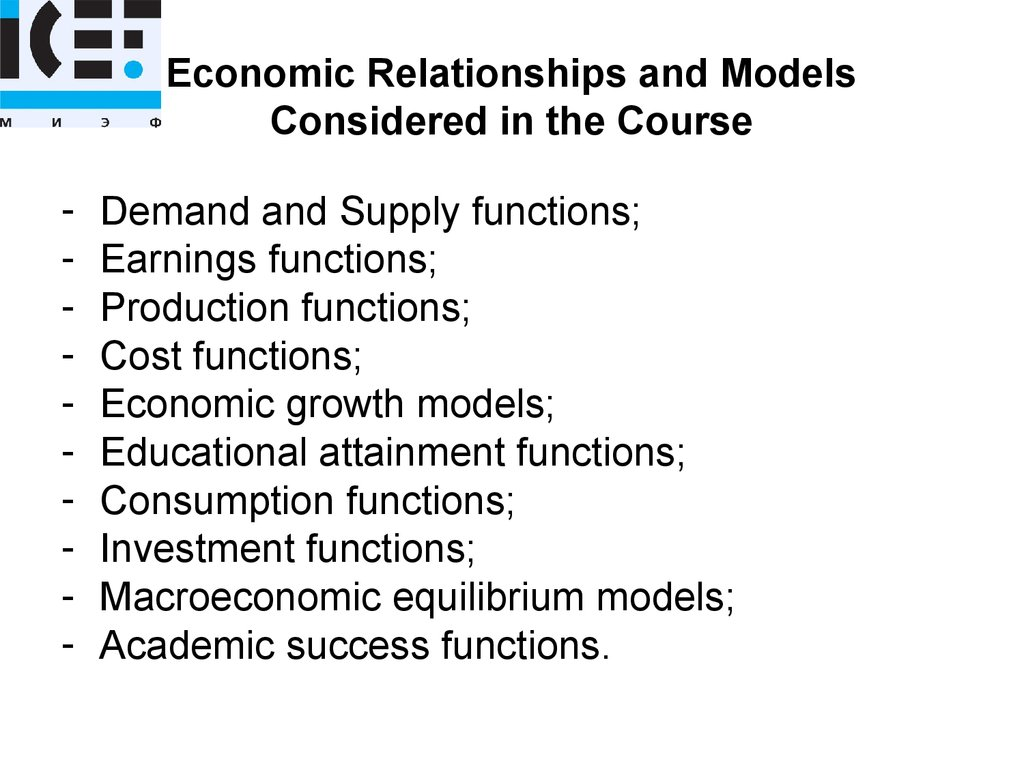 Economic Relationships and Models Considered in the Course