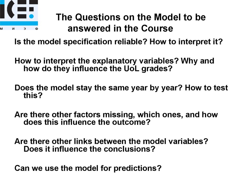 The Questions on the Model to be answered in the Course