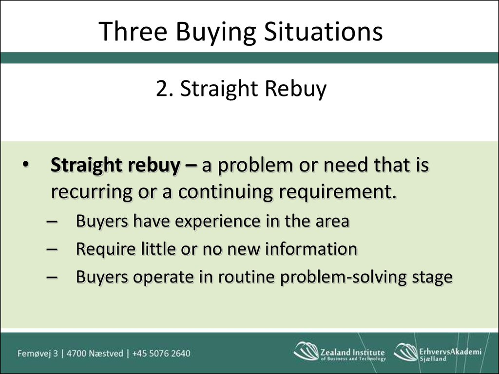 straight rebuy modified rebuy and new task purchase Straight rebuy - a purchase in which the customer buys the same goods in the same quantity on the same terms from the same supplier straight salary - a compensation method in which a sales person receives salary but no commission on sales.