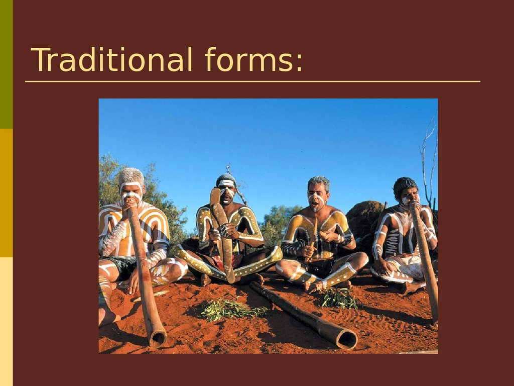Traditional forms:
