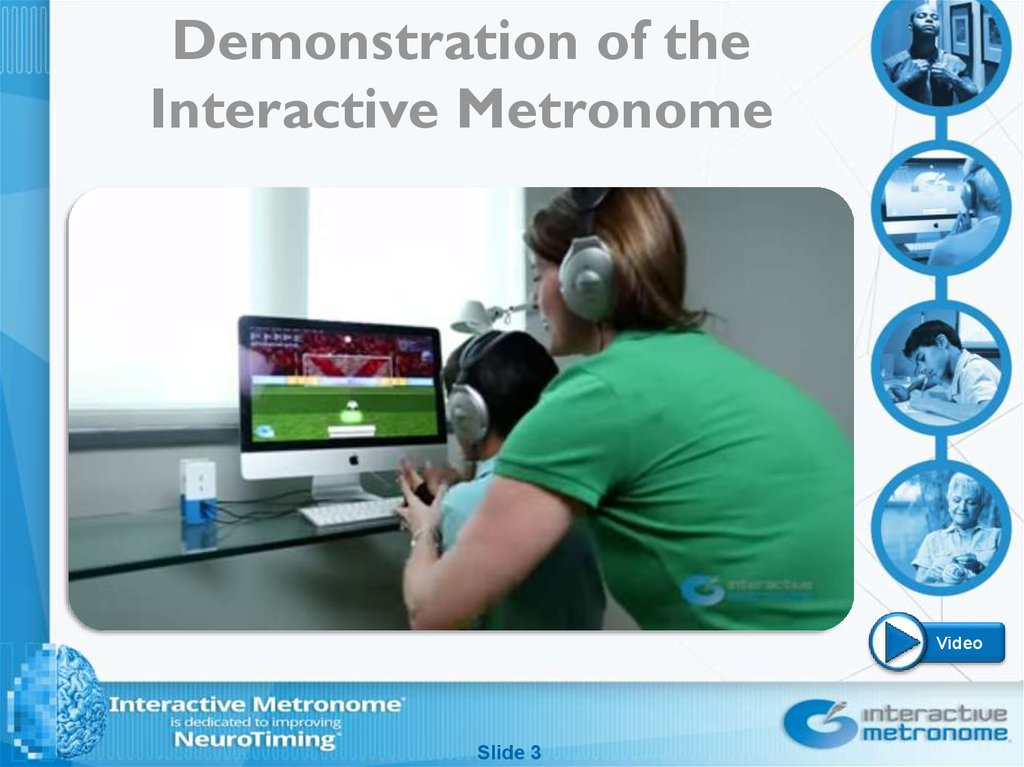 Demonstration of the Interactive Metronome