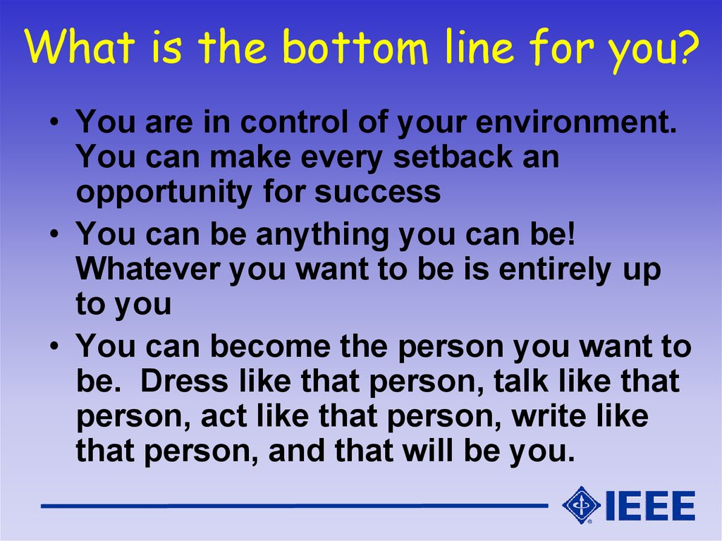 What is the bottom line for you?