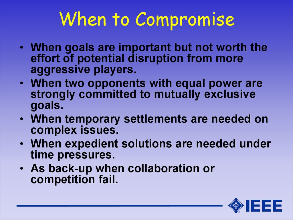 When to Compromise