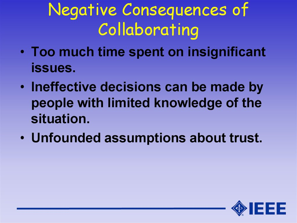 Negative Consequences of Collaborating