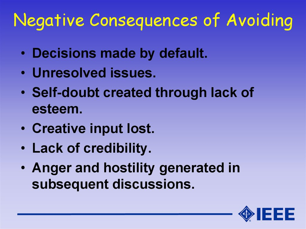 Negative Consequences of Avoiding