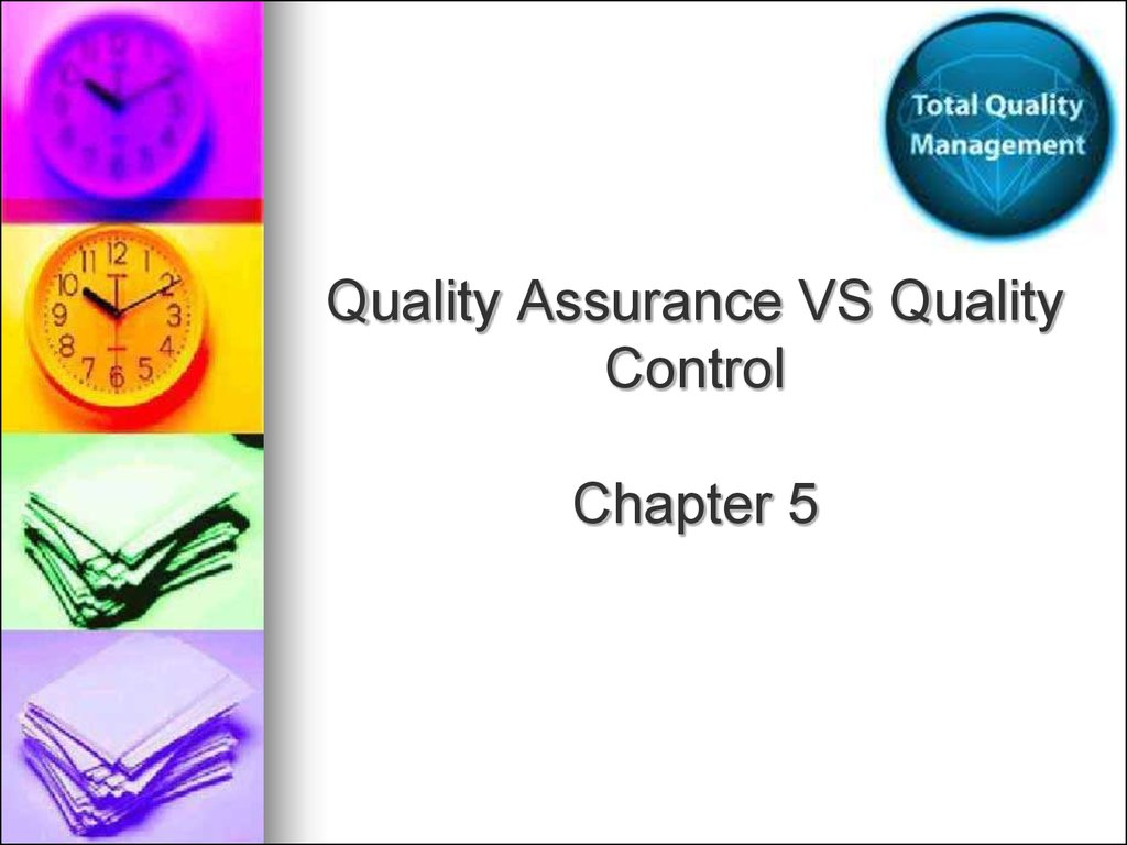 Quality Assurance VS Quality Control Chapter 5