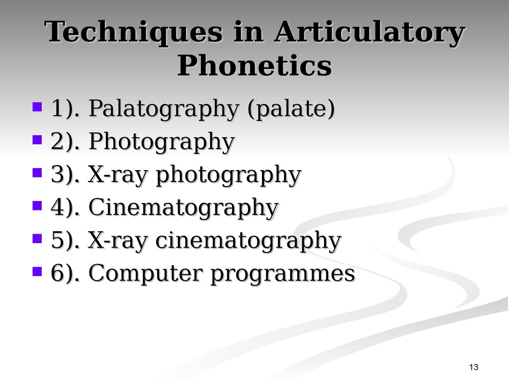 Techniques in Articulatory Phonetics