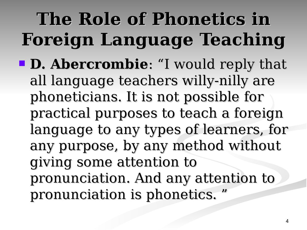 The Role of Phonetics in Foreign Language Teaching