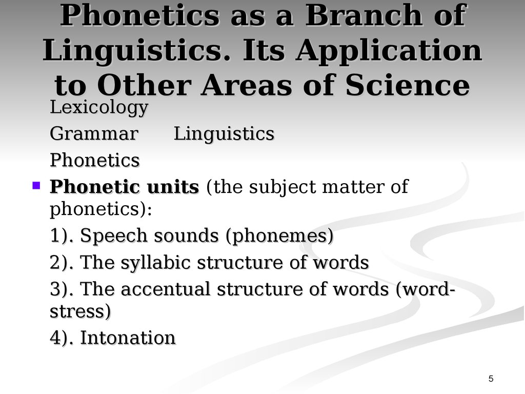 Phonetics as a Branch of Linguistics. Its Application to Other Areas of Science