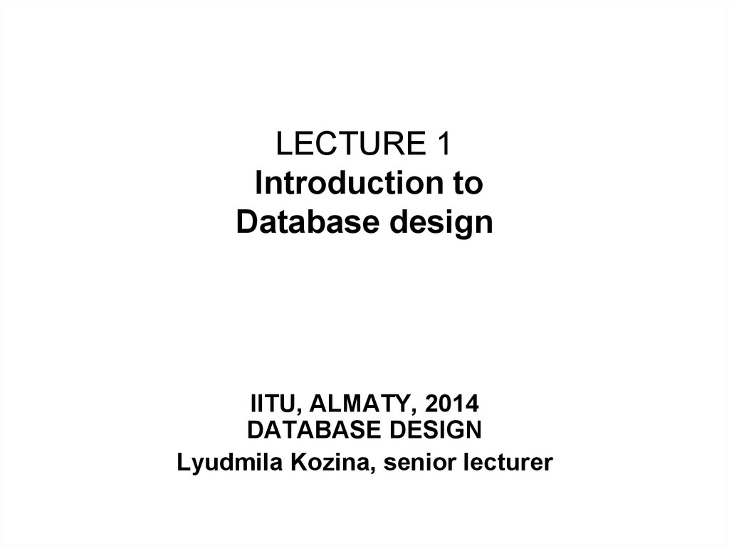 LECTURE 1 Introduction to Database design