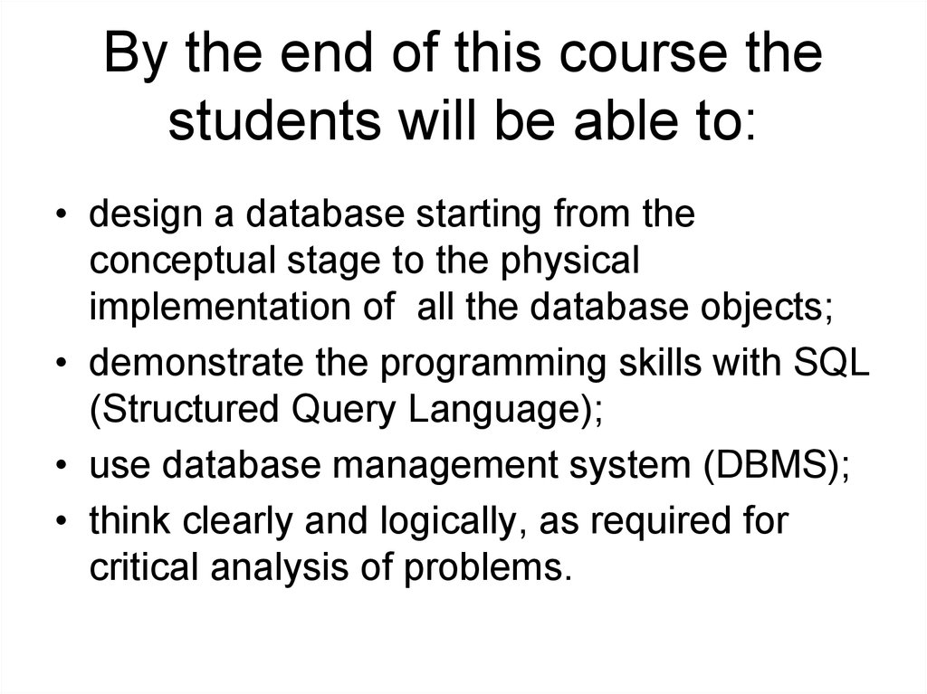 By the end of this course the students will be able to: