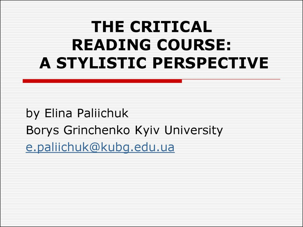 THE CRITICAL READING COURSE: A STYLISTIC PERSPECTIVE