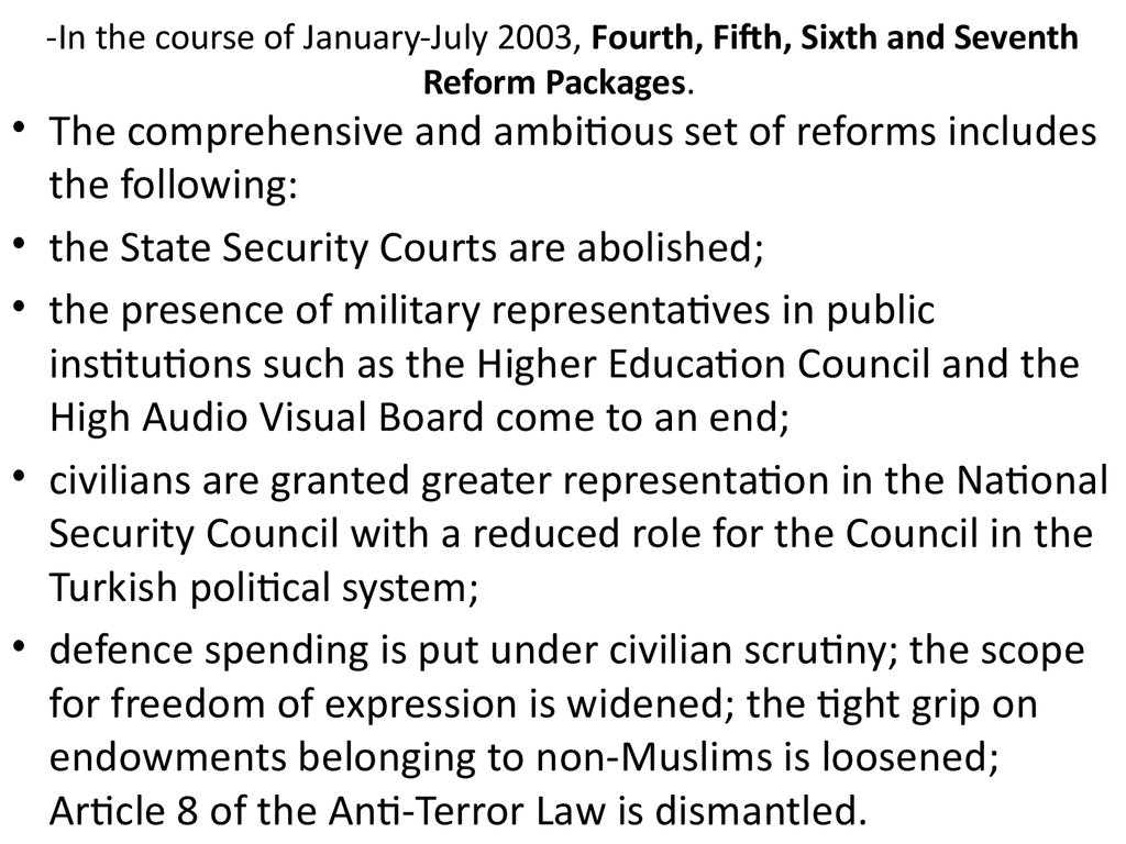-In the course of January-July 2003, Fourth, Fifth, Sixth and Seventh Reform Packages.