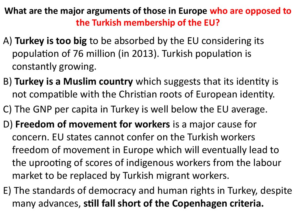 What are the major arguments of those in Europe who are opposed to the Turkish membership of the EU?