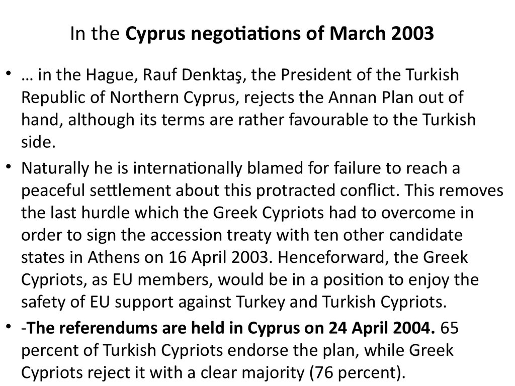 In the Cyprus negotiations of March 2003