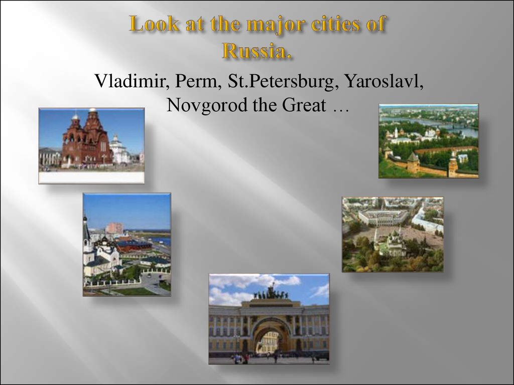 Look at the major cities of Russia.