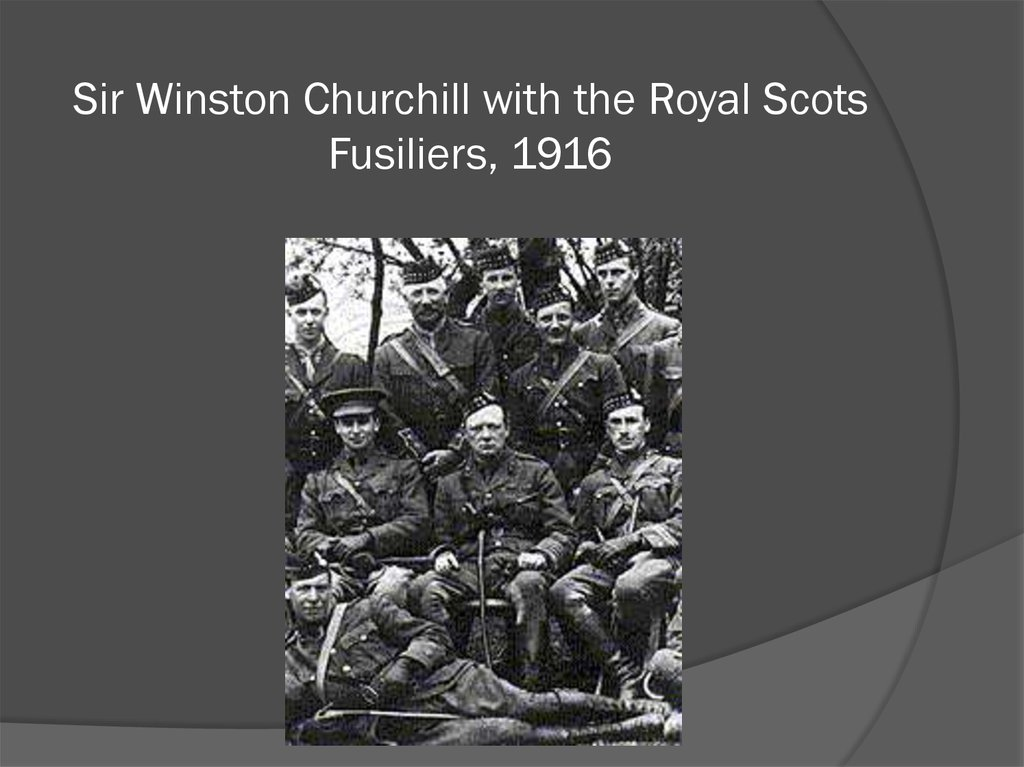 Sir Winston Churchill with the Royal Scots Fusiliers, 1916