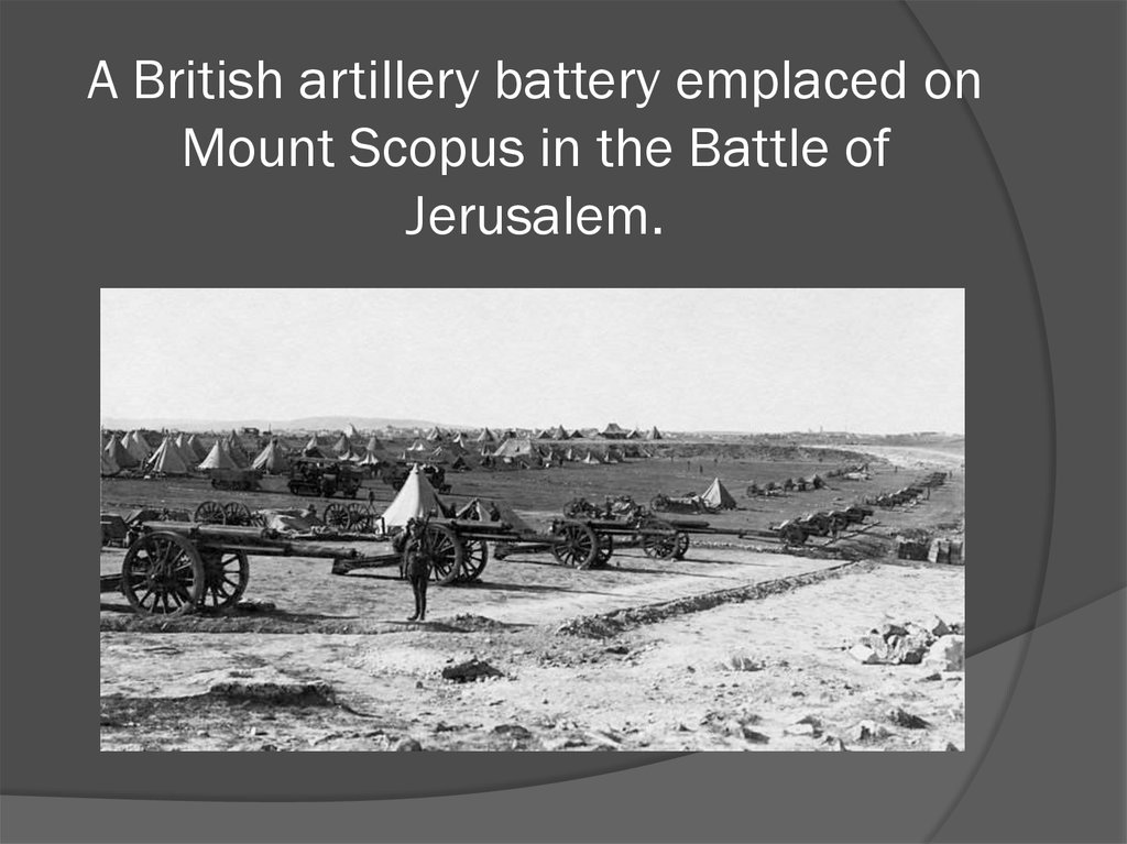 A British artillery battery emplaced on Mount Scopus in the Battle of Jerusalem.