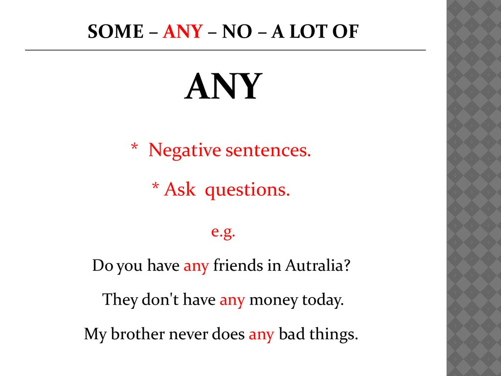 SOME – ANY – NO – A LOT OF