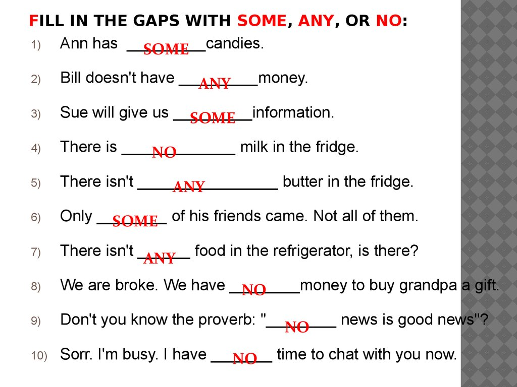 fill in the gaps with Some, Any, or no: