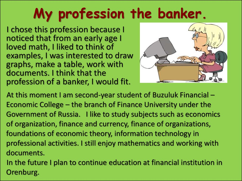 My profession the banker.