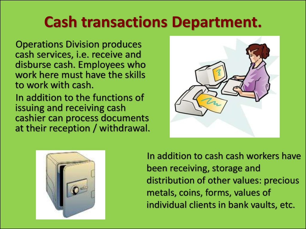 Cash transactions Department.